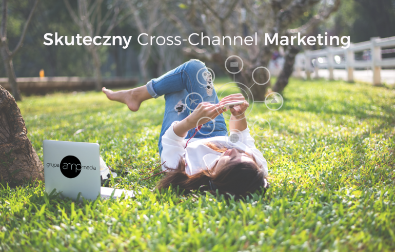 Zasady skutecznego Cross-Channel Marketing